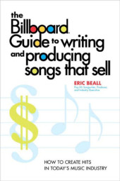 The Billboard Guide to Writing and Producing Songs that Sell Cover