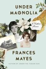 Under Magnolia by Frances Mayes