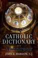 Catholic Dictionary - John A. Hardon, S.J.