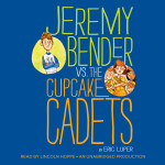 Jeremy Bender vs the Cupcake Cadets cover