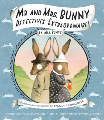 Mr. and Mrs. Bunny--Detectives Extraordinaire! Cover