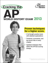 Cracking the AP World History Exam, 2013 Edition Cover