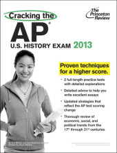 Cracking the AP U.S. History Exam, 2013 Edition Cover