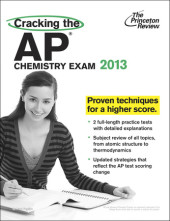 Cracking the AP Chemistry Exam, 2013 Edition Cover