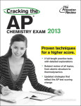 Cracking the AP Chemistry Exam, 2013 Edition