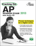 Cracking the AP Spanish Exam with Audio CD, 2013 Edition