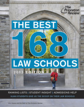 The Best 168 Law Schools, 2013 Edition
