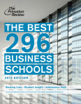The Best 296 Business Schools, 2013 Edition