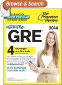 Cracking the GRE with 4 Practice Tests, 2014 Edition