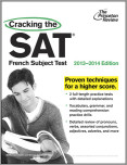 Cracking the SAT French Subject Test, 2013-2014 Edition