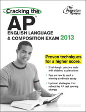 Cracking the AP English Language & Composition Exam, 2013 Edition Cover