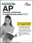 Cracking the AP English Literature & Composition Exam, 2013 Edition