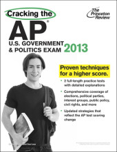 Cracking the AP U.S. Government & Politics Exam, 2013 Edition Cover