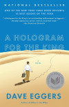Rave Reviews for A Hologram for the King by Dave Eggers