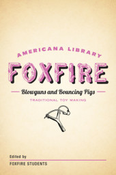 Blowguns and Bouncing Pigs: Traditional Toymaking Cover