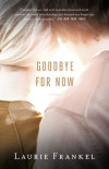 Laurie Frankel Writes About the Reader Response to Goodbye for Now