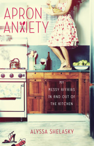 Apron Anxiety by Alyssa Shelasky