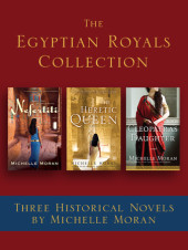 The Egyptian Royals Collection: Three Historical Novels by Michelle Moran Cover