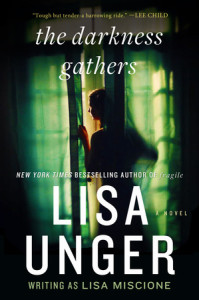 The Darkness Gathers by Lisa Unger writing as Lisa Miscione