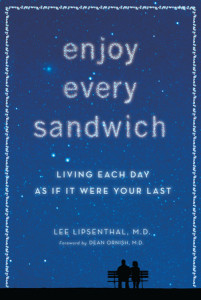 Enjoy Every Sandwich by Lee Lipsenthal, M.D.