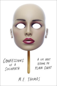 Confessions of a Sociopath by M.E. Thomas