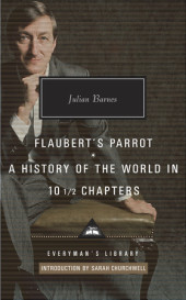 Flaubert's Parrot; A History of the World in 10 1/2 Chapters