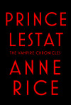 Anne Rice's 'Prince Lestat': The Blood is the Life