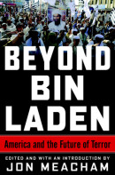 Beyond Bin Laden by Jon Meacham