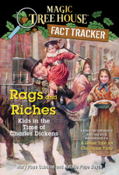 Magic Tree House Fact Tracker #22: Rags and Riches: Kids in the Time of Charles Dickens Cover