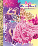 Princess and the Popstar Little Golden Book (Barbie)