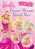 Princesses, Mermaids, Fairies & More! (Barbie)