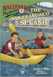 Ballpark Mysteries #7: The San Francisco Splash