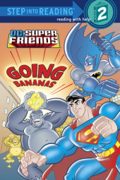 Super Friends: Going Bananas (DC Super Friends) Cover