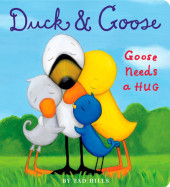 Duck & Goose, Goose Needs a Hug Cover