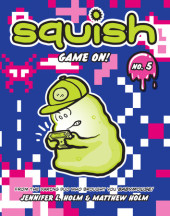 Squish #5: Game On! Cover
