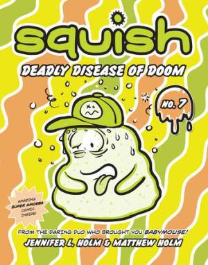 Squish #7: Deadly Disease of Doom