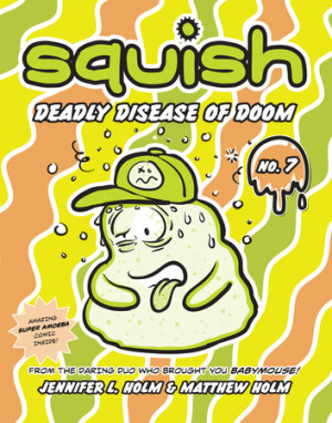 Squish #7: Deadly Disease of Doom