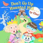Don't Go Up Haunted Hill...or Else! Cover