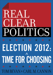 ELECTION 2012: A Time for Choosing  The RealClearPolitics Political Download