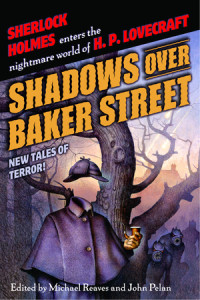 Shadows Over Baker Street by Edited by Michael Reaves and John Pelan