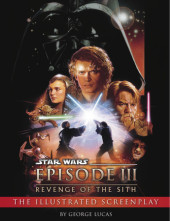 Revenge of the Sith: Illustrated Screenplay: Star Wars: Episode III Cover