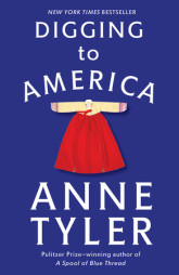 Digging to America -- Ann Tyler