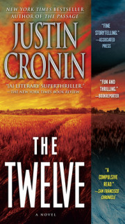 Read an excerpt of THE TWELVE by Justin Cronin!