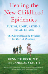 Healing the New Childhood Epidemics: Autism, ADHD, Asthma, and Allergies Cover