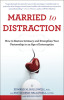 Married to Distraction