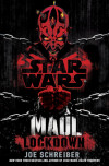 'Maul: Lockdown' Author Joe Schreiber On The Dark Undercurrents Of Star Wars