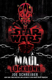 Check out the latest Star Wars book! MAUL LOCKDOWN by Joe Schrieber