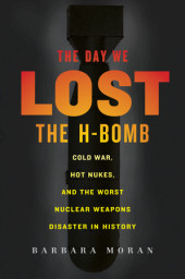 The Day We Lost the H-Bomb Cover