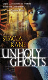 Stacia Kane's much anticipated Unholy Ghosts out this month!