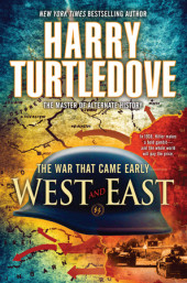 West and East (The War That Came Early, Book Two) Cover